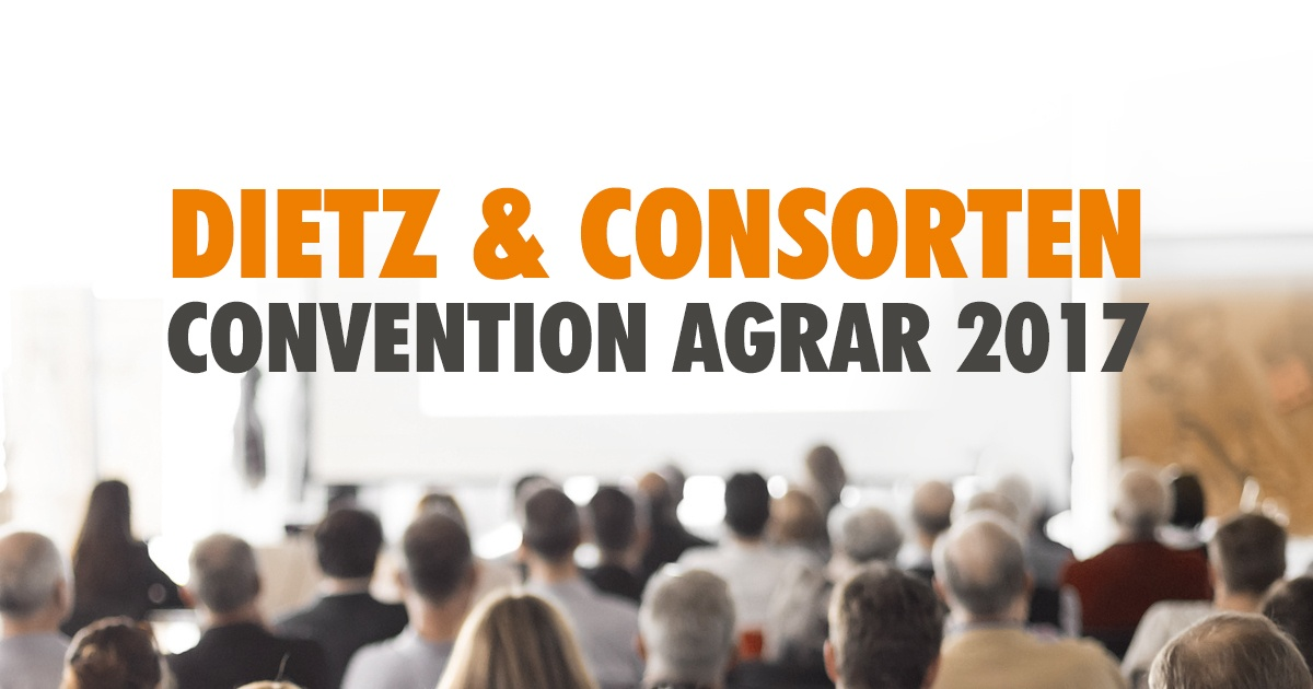 Es geht los: Dietz & Consorten Convention Agrar 2017 - Featured Image